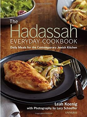The Hadassah Everyday Cookbook: Daily Meals for the Contemporary Jewish Kitchen 9780789322210