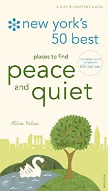 New York's 50 Best Places to Find Peace & Quiet, 6th Edition 9780789322425