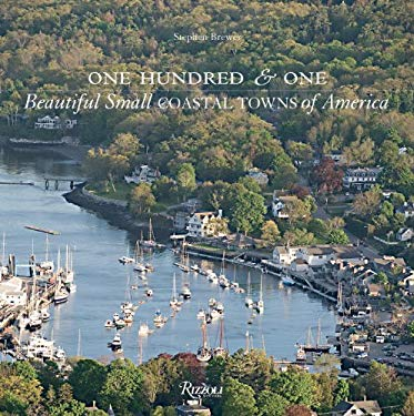 One Hundred & One Beautiful Small Coastal Towns of America 9780789322548