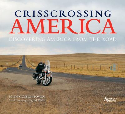 Crisscrossing America: Discovering America from the Road 9780789324122