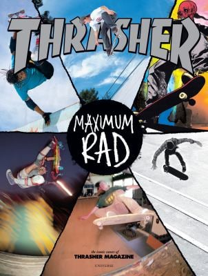 Maximum Rad: The Iconic Covers of Thrasher Magazine 9780789324320