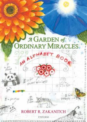 A Garden of Ordinary Miracles: An Alphabet Book 9780789324399