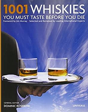 1001 Whiskies You Must Taste Before You Die 9780789324870