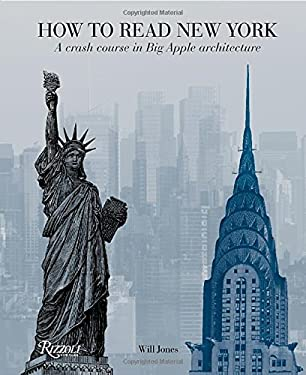 How to Read New York: A Crash Course in Big Apple Architecture 9780789324900