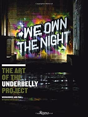 We Own the Night: The Art of the Underbelly Project 9780789324955