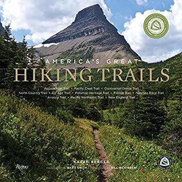 America's Great Hiking Trails: Appalachian, Pacific Crest, Continental Divide, North Country, Ice Age, Potomac Heritage, Florida, Natchez Trace, Arizo