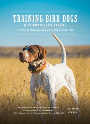 Training Bird Dogs with Ronnie Smith Kennels: Proven Techniques and an Upland Tradition