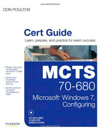 MCTS 70-680 Cert Guide: Microsoft Windows 7, Configuring [With CDROM] 9780789747075