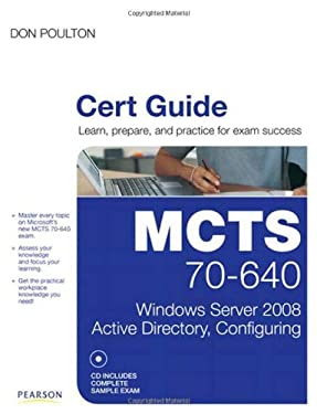 MCTS 70-640 Cert Guide: Windows Server 2008 Active Directory, Configuring [With CDROM] 9780789747082