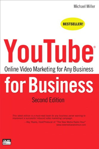 YouTube for Business: Online Video Marketing for Any Business 9780789747266