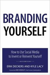 Debbieholors.com 9780789747273-md Branding Yourself: How to Use Social Media to Invent or Reinvent Yourself