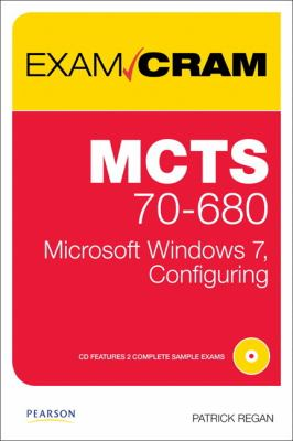 MCTS 70-680: Microsoft Windows 7, Configuring [With CDROM] 9780789747341