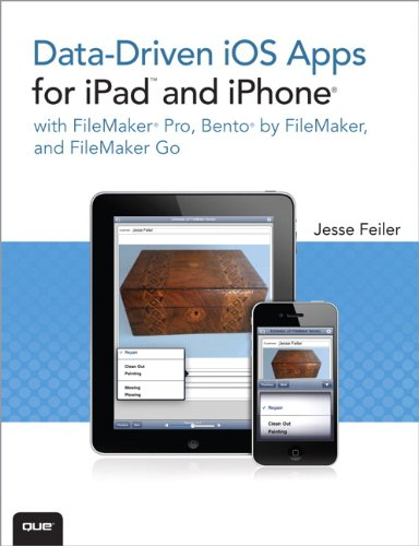 Data-Driven iOS Apps for iPad and iPhone with FileMaker Pro, Bento by FileMaker and FileMaker Go 9780789747860
