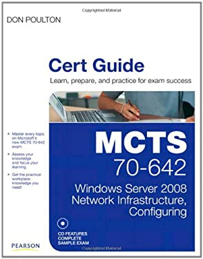 MCTS 70-642 Cert Guide: Windows Server 2008 Network Infrastructure, Configuring [With CDROM] 9780789748300