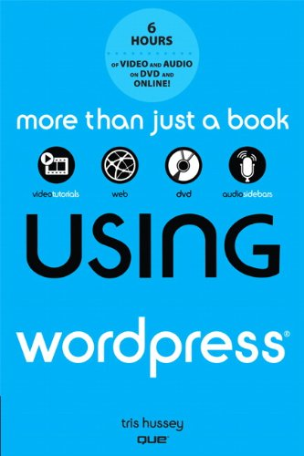 Using Wordpress [With DVD] 9780789749079