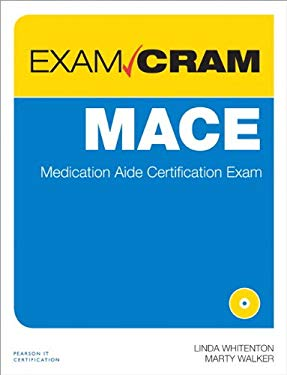 Mace Exam Cram: Medication Aide Certification Exam 9780789749604