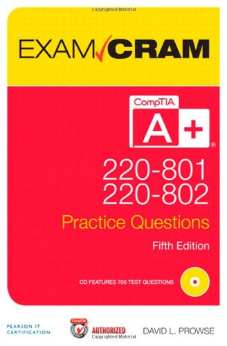 Comptia A+ 220-801 and 220-802 Authorized Practice Questions Exam Cram 9780789749741