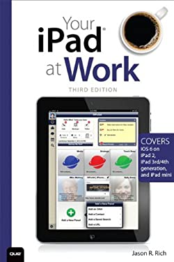 Your Ipad at Work (Covers IOS 6 on Ipad, Ipad2 and Ipad 3rd Generation) 9780789750365