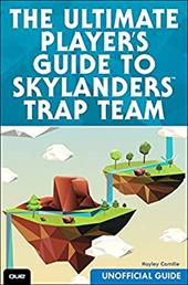 The Ultimate Player's Guide to Skylanders Trap Team (Unofficial Guide) 23653783