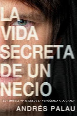 Vida Secreta de Un Necio 9780789918734