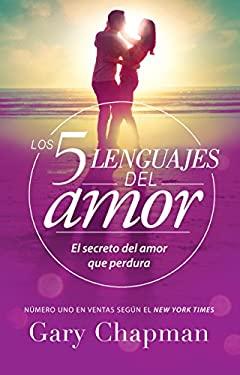 Los 5 lenguajes del amor (Spanish Edition)