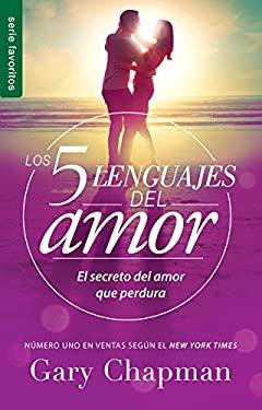 Los 5 lenguajes del amor Revisado - Favorito (Spanish Edition) (Favoritos / Favorites)