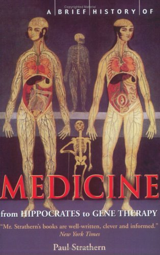 A Brief History of Medicine: From Hippocrates to Gene Therapy 9780786715251