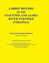 A Brief History of the Staunton and James River Turnpike [Virginia] Published with Permission from the Virginia Transportation Res 20863027