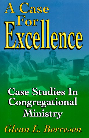A Case for Excellence: Case Studies in Congregational Ministry 9780788011825