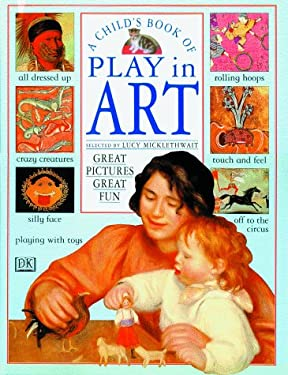A Child's Book of Play in Art 9780789410030