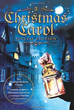 A   Christmas Carol Special Edition: The Charles Dickens Classic with Christian Insights and Discussion Questions for Groups and Families by Stephen S 9780784723913