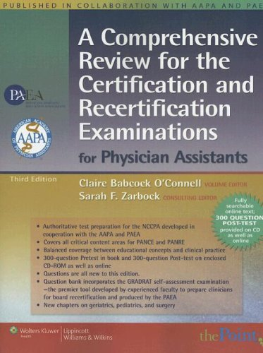 A Comprehensive Review for the Certification and Recertificati on Examinations for Physician Assistants [With CDROM] - 3rd Edition