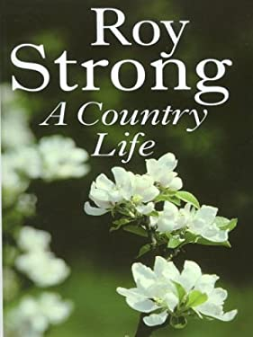 A Country Life: At Home in the English Countryside 9780786251346