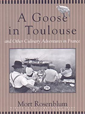 A Goose in Toulouse: And Other Culinary Adventures in France 9780786864652