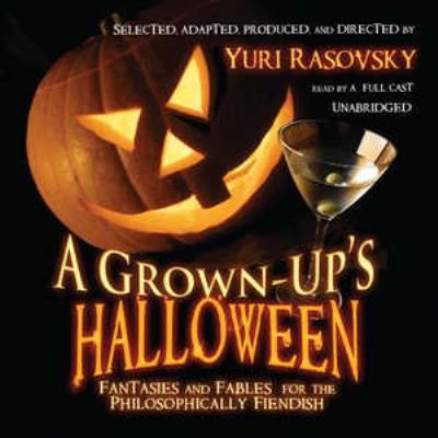 A Grown-Up's Halloween: Fantasies and Fables for the Philosophically Fiendish 9780786171231
