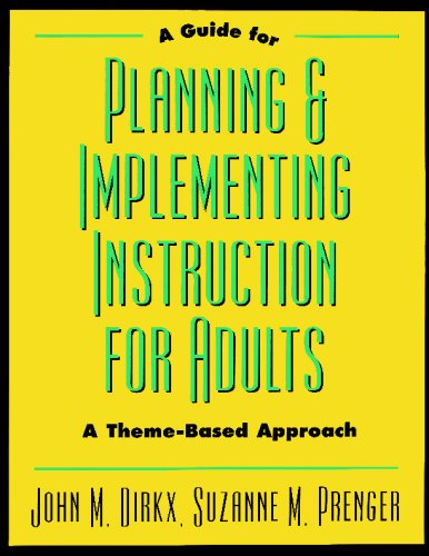A Guide to Planning & Implementing Instruction for Adults: A Theme-Based Approach 9780787908379