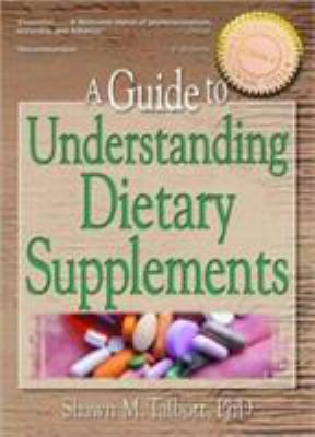 A Guide to Understanding Dietary Supplements 9780789014559