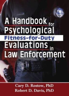 A Handbook for Psychological Fitness-For-Duty Evaluations in Law Enforcement 9780789023971