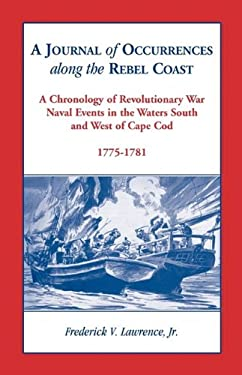 A Journal of Occurrences Along the Rebel Coast 9780788445958