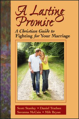 A Lasting Promise: A Christian Guide to Fighting for Your Marriage 9780787939830
