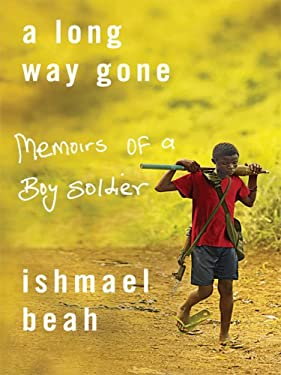 A Long Way Gone: Memoirs of a Boy Soldier 9780786296408