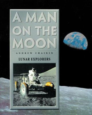 A Man on the Moon: One Giant Leap/The Odyssey Continues/Lunar Explorers 9780783556796