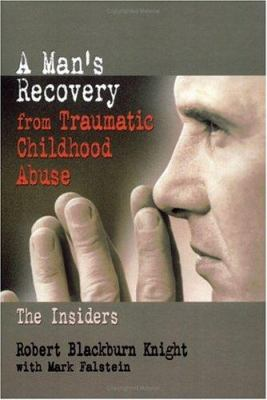 A Man's Recovery from Traumatic Childhood Abuse 9780789010643