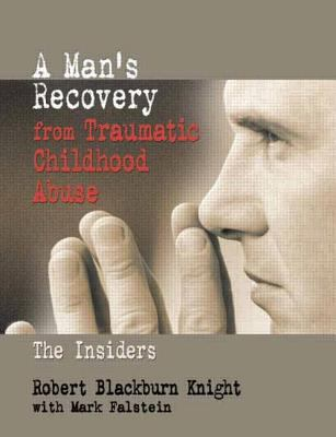 A Man's Recovery from Traumatic Childhood Abuse 9780789010650
