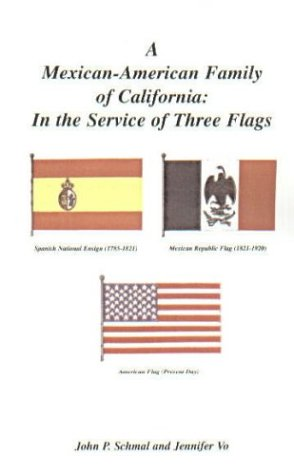 A Mexican-American Family of California: In the Service of Three Flags 9780788424489