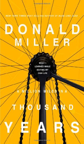 A Million Miles in a Thousand Years: What I Learned While Editing My Life 9780785213062