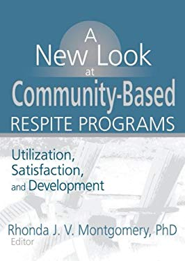 A New Look at Community-Based Respite Programs 9780789017499