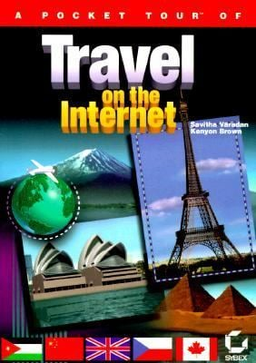 A Pocket Tour of Travel on the Internet 9780782117608