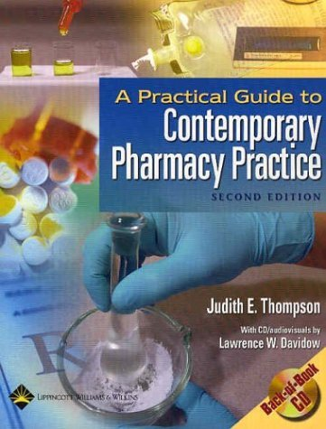 A Practical Guide to Contemporary Pharmacy Practice [With CDROM] 9780781741774