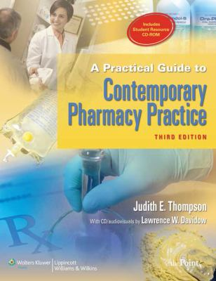 A Practical Guide to Contemporary Pharmacy Practice [With CDROM] 9780781783965